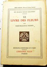 JAPON/LE LIVRE DES FLEURS/S.NYOITI/ED PLON/1935/IKEBANA