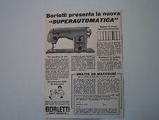 advertising Pubblicità 1956 MACCHINA PER CUCIRE BORLETTI SUPERAUTOMATICA