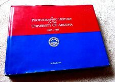 HISTORY OF UNIVERSITY OF ARIZONA SUPERB OLD PHOTOGRAPHS PICTORIAL 1885 - 1985