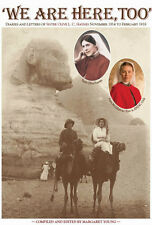 We Are Here Too Diaries & Letters of Sister Olive L Chaynes Nov 1914 - Feb 1918