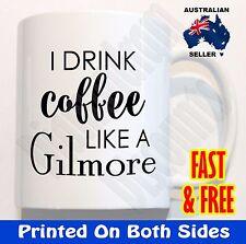 I Drink Coffee Like A Gilmore girls Mug Tea Christmas gift Novelty Birthday