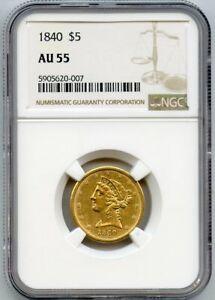 1840 $5 Liberty Gold Coin NGC AU 55