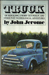 Truck rebuilding a worn-out pick-up + other adventures 1950 Dodge by Jerome 1977