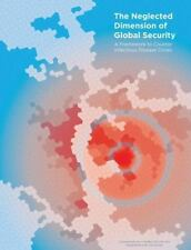 The Neglected Dimension of Global Security: A Framework to Counter Infectious Di