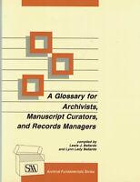 A Glossary for Archivists, Manuscript Curators, & Records Managers - Bellardo