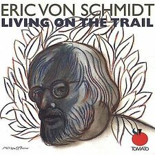 NEW - Living on the Trail by Von Schmidt, Eric