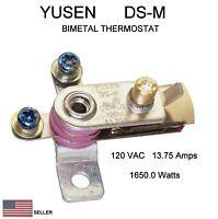 YUSEN DS-M Bi-metal Thermostat 120 V AC 13.75 Amps 1650 Watts fixed N.C.🔥