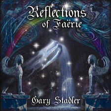 GARY STADLER Reflections of Faerie CD NEU / New Age / Ambient / Trance