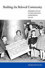 Building the Beloved Community: Philadelphia's Interracial Civil Rights Organiza
