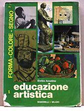 EDUCAZIONE ARTISTICA 1 - Forma, colore, segno - E. Accatino [Libro]
