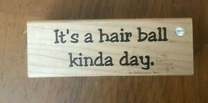 Diamonds It's a hair ball kinda day. Funny Pet Cat Feline Saying Rubber Stamp