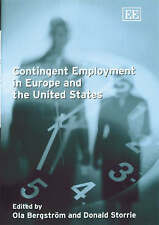 Contingent Employment in Europe and the United States by Donald Storrie, Ola Be