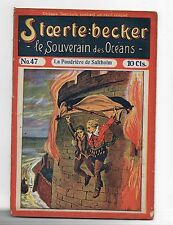 STOERTE BECKER  souverain des océans. n°47. Fascicule Populaire 1910.