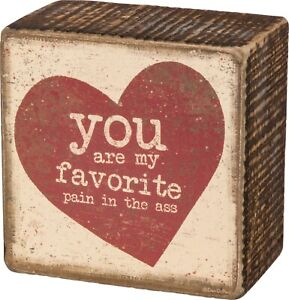 """You Are My Favorite Pain 3"""" x 3"""" x 1.75"""" - Primitives by Kathy Box Sign"""