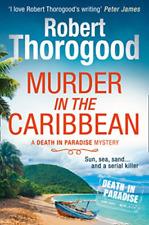 Robert Thorogood-Murder In The Caribbean (UK IMPORT) BOOK NEW
