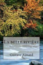 Collection Aventure de Gustave Aimard: La Belle Riviere by Gustave Aimard...