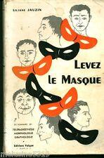 """Livre Esotérisme """" Levez le Masque - Liliane Jauzin """" ( No 1645 ) Book"""