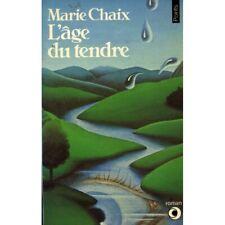 L'âge du tendre / Chaix, Marie / Réf: 15872