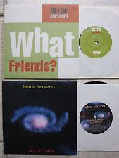 """Bettie Serveert – What Friends?  +  Ray Ray Rain  2 x 7"""" singles  near mint"""