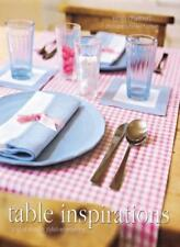 Table Inspirations: Stylish Ideas for Elegant Entertaining,Emily Chalmers, Davi