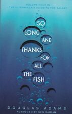 SO LONG AND THANKS FOR ALL THE FISH BY DOUGLAS ADAMS - PAPERBACK, NEW BOOK