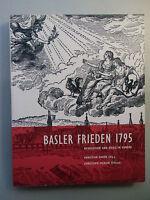 Basler Frieden 1795 Revolution und Krieg in Europa 1995