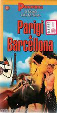 VHS=LE GRANDI CITTA DEL MONDO=PARIGI & BARCELLONA=PANORAMA=VOLUME N°1