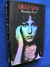 SOMEBODY TO LOVE wi GRACE SLICK's Signature - Her Memoirs 1st Ed. in Jacket