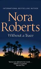 NORA ROBERTS ___ WITHOUT A TRACE ___ BRAND NEW ___ FREEPOST UK