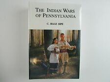 THE INDIAN WARS of PENNSYLVANIA by C. Hale Sipe - NEW SEALED CONDITION!