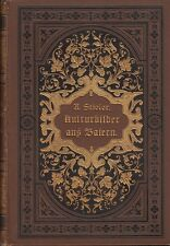 Karl Stieler: Kulturbilder aus Baiern   EA 1885