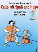Violoncello Noten Schule : Cello mit Spaß und Hugo Band 2 (G. + R. Mantel)