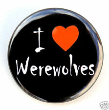 "I LOVE WEREWOLVES - Button Pin Badge 1.5"" Horror Heart"