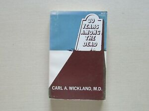 30 Years Among the Dead by Carl Wickland, M.D. - Newcastle, 1st ed. March, 1974