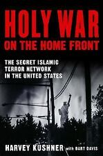 Holy War on the Home Front: The Secret Islamic Terror Network in the United Stat