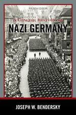A Concise History of Nazi Germany by Joseph W. Bendersky (2013, Hardcover)