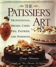 The Patissier's Art: Professional Breads, Cakes, Pies, Pastries, and-ExLibrary