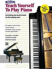 Alfred's Teach Yourself to Play Piano: Everything You Need to Know to Start Pla