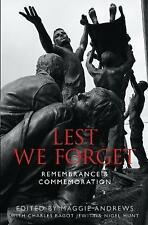 Hunt, Nigel, Andrews, Professor Maggie, Lest We Forget: Remembrance & Commemorat