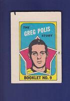 The Greg Polis Story Booklet 1971-72 O-PEE-CHEE OPC Hockey #9 (VG+)