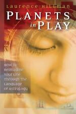 Planets in Play: How to Reimagine Your Life Through the Language of-ExLibrary