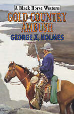 Gold Country Ambush, Holmes, George X., Very Good Book
