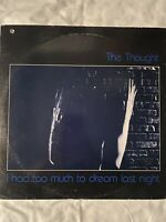 """THE THOUGHT-I Had Too Much To Dream Last Night- 12"""" Vinyl Record LP - EX"""
