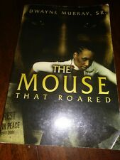 The Mouse That Roared by Dwayne, Sr. Murray (2005, Book, Other)