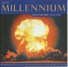 MILLENNIUM - THE ATOM AGE CD 1940 - 1959 CD 3 / 32 TRACK COMPILATION