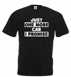Just One More Car funny novelty t shirt dad grandad brother uncle car mad humour