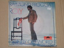 "RAYMOND FROGGATT -Roly- 7"" 45"