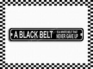 (SA-1614) Black Belt Is White Belt That Never Gave Up Metal Karate Street Sig...