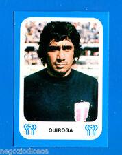 ARGENTINA '78 - Gazzetta - Figurina-Sticker - QUIROGA - PERU -New