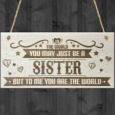 Sister You Are The World Wooden Hanging Plaque Love Gift Sign Friendship Present